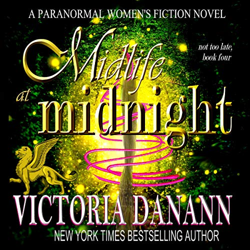 Midlife at Midnight: A Paranormal Women's Fiction Novel (Not Too Late Book 4) (English Edition)