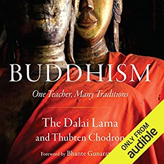 Buddhism     One Teacher, Many Traditions              By:                                                                                                                                 His Holiness the Dalai Lama,                                                                                        Thubten Chodron                               Narrated by:                                                                                                                                 Fajer Al-Kaisi                      Length: 12 hrs and 13 mins     4 ratings     Overall 4.5