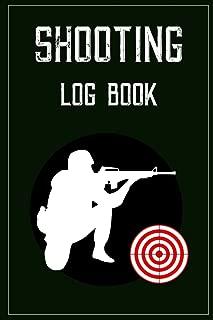 Shooting Log book: Target,Handloading Logbook,Range Shooting Book,Target Diagrams,Shooting data,Sport Shooting Record Logbook,Notebook Journal Blank Shooters Log (Shooting Journal) (Volume 1)
