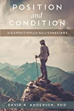 Position and Condition: An Exposition of the Book of Ephesians