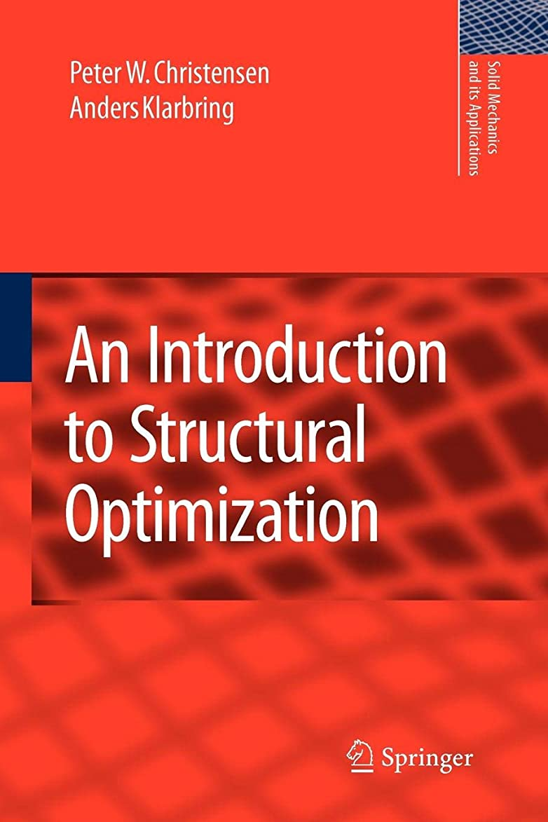 それによって病気期待してAn Introduction to Structural Optimization (Solid Mechanics and Its Applications)