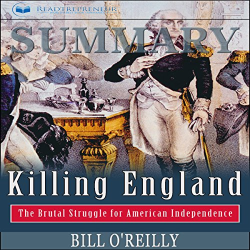 Summary: Killing England: The Brutal Struggle for American Independence audiobook cover art