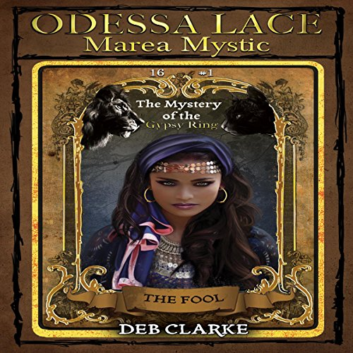 Odessa Lace: Marea Mystic: The Mystery of the Gypsy Ring     Odessa Lace Series, Book 1              By:                                                                                                                                 Deb Clarke                               Narrated by:                                                                                                                                 Stephanie Spicer                      Length: 5 hrs and 38 mins     Not rated yet     Overall 0.0