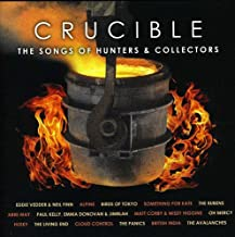 Crucible-The Songs of Hunters & Collectors