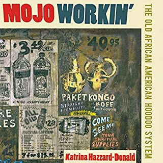 Mojo Workin': The Old African American Hoodoo System audiobook cover art