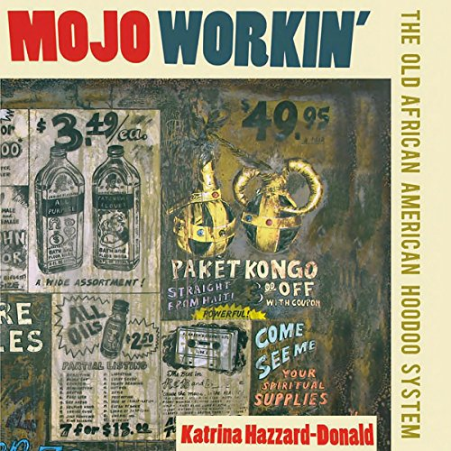 Couverture de Mojo Workin': The Old African American Hoodoo System