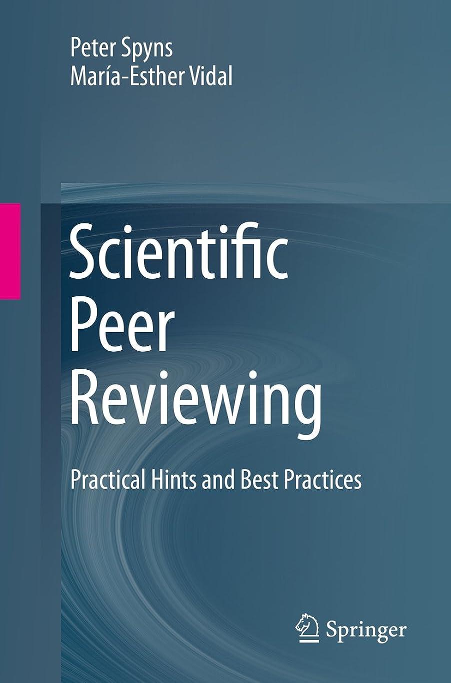 友情予測縁Scientific Peer Reviewing: Practical Hints and Best Practices (English Edition)