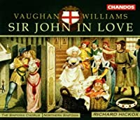 Vaughan Williams - Sir John in Love / Hickox, Northern Sinfonia (2013-05-03)
