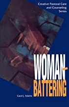 WOMAN BATTERING (Creative Pastoral Care and Counseling) (Creative Pastoral Care & Counseling)