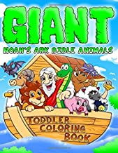 Noah's Ark Bible Animals Giant Toddler Coloring Book: Baby's First Bible Animals | Fun Coloring Pages to Color (Stocking Stuffer Ideas for Toddlers, ... Gifts) (Bible Animals for Children)