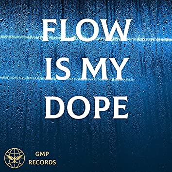 Flow is my Dope