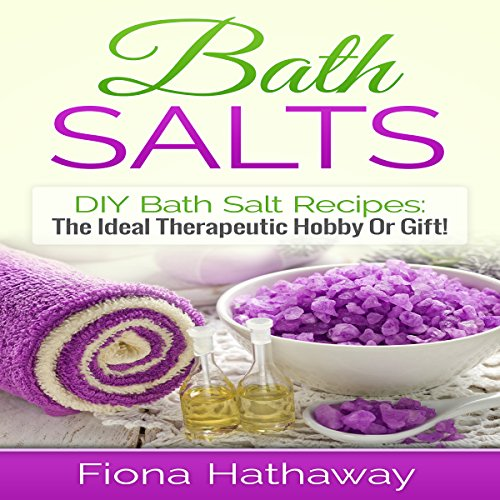 Bath Salts: DIY Bath Salt Recipes audiobook cover art