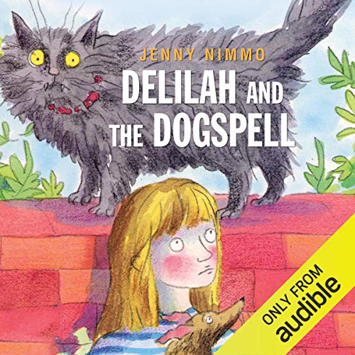 Delilah and the Dogspell                   By:                                                                                                                                 Jenny Nimmo                               Narrated by:                                                                                                                                 Jane Asher                      Length: 1 hr and 17 mins     Not rated yet     Overall 0.0