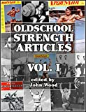 Oldschool Strength Articles: Volume I (English Edition)