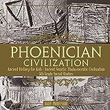Phoenician Civilization - Ancient History for Kids | Ancient Semitic Thalassocratic Civilization | 5th Grade Social Studies