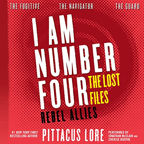 I Am Number Four: The Lost Files: Rebel Allies audiobook cover art