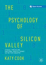 The Psychology of Silicon Valley: Ethical Threats and Emotional Unintelligence in the Tech Industry