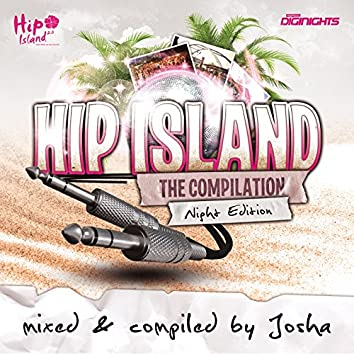 Hip Island - The Compilation - Night Edition (Mixed & Compiled By Josha)