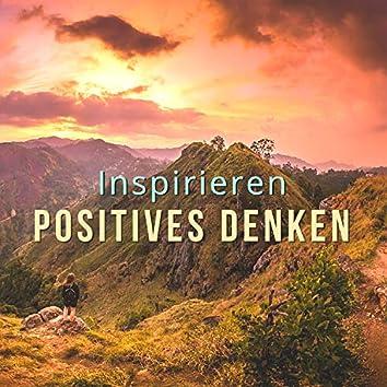 Inspirieren Positives Denken: Entspannende Musiksammlung für Meditieren und Leeren den Geist