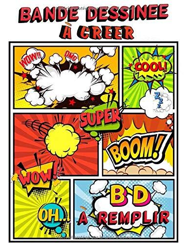 『Bande dessinée à créer - BD à remplir: 100 planches vierges de BD à remplir | Bande dessinée à créer pour adultes, ados & enfants | BD vierges pour créer vos propres histoires |Apprendre à dessiner : BD à dessiner | BD vide pour vous amuser, se divertir.』のトップ画像