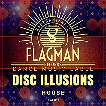 Disc Illusions House