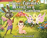 Three Friends Living in a Country Garden