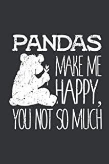 Notebook: Pandas Make Me Happy You Not So Much Bear Lover Journal & Doodle Diary; 120 College Ruled Pages for Writing and ...