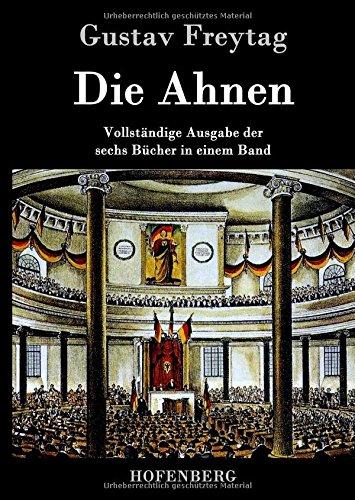 Die Ahnen: Vollständige Ausgabe der sechs Bücher in einem Band