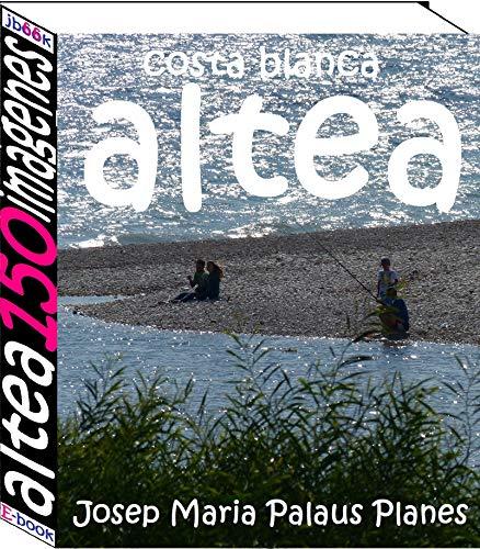 Costa Blanca: Altea (150 imágenes)