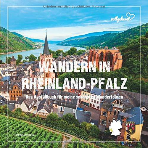 vollgeherzt: Wandern in Rheinland-Pfalz: Das Ausfüllbuch für meine schönsten Wandertouren