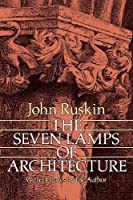The Seven Lamps of Architecture (Dover Architecture) by John Ruskin(1989-12-01)