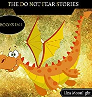 The Do Not Fear Stories: 4 Books In 1