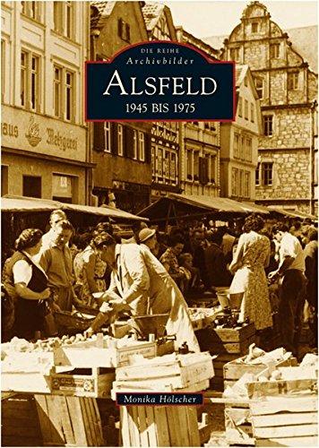 Alsfeld 1945 bis 1975 (Archivbilder)