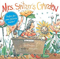Picture book about gardening and teachers--Mrs. Spitzer's Garden.