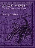 Black Wings V - New Tales of Lovecraftian Horror