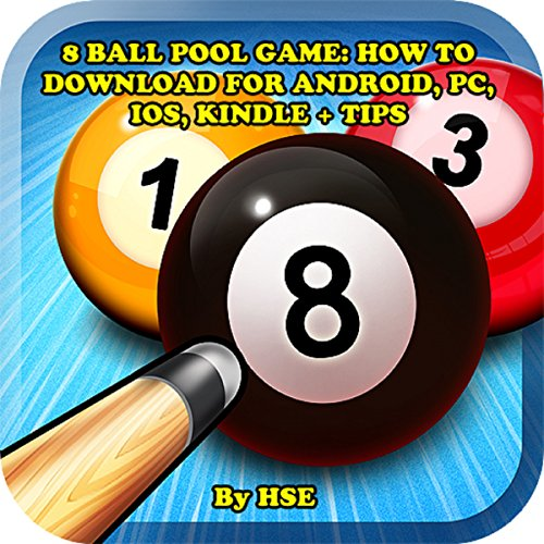 8 Ball Pool Game: How to Download for Android, PC, iOS, Kindle + Tips audiobook cover art