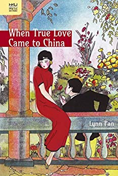 When True Love Came to China by [Pan Lynn]