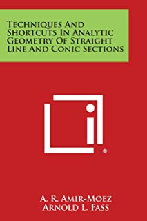 Techniques and Shortcuts in Analytic Geometry of Straight Line and Conic Sections