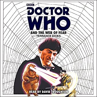 Doctor Who and the Web of Fear     2nd Doctor Novelisation              By:                                                                                                                                 Terrance Dicks                               Narrated by:                                                                                                                                 David Troughton                      Length: 3 hrs and 44 mins     22 ratings     Overall 4.9