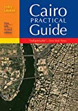 Cairo Practical Guide: New Fully Revised Edition (Cairo: The Practical Guide)