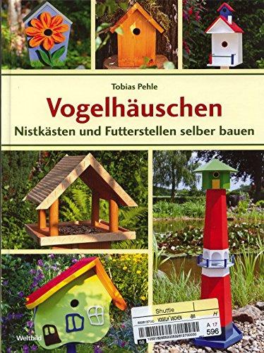 Vogelhäuschen - Nistkästen und Futterstellen selber bauen