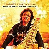 Songtexte von Debashish Bhattacharya - Hawaii To Calcutta: A Tribue To Tau Moe