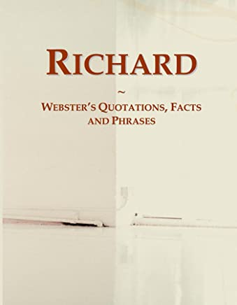 Richard: Websters Quotations, Facts and Phrases