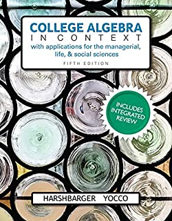 College Algebra in Context with Integrated Review and Worksheets Plus Mylab Math with Pearson Etext-- 24-Month Access Card...