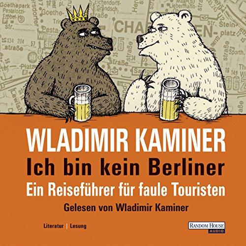 Ich bin kein Berliner. Ein Reiseführer für faule Touristen Titelbild