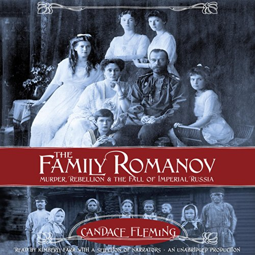 The Family Romanov: Murder, Rebellion, and the Fall of Imperial Russia                   By:                                                                                                                                 Candace Fleming                               Narrated by:                                                                                                                                 Kimberly Farr,                                                                                        Various                      Length: 9 hrs and 23 mins     23 ratings     Overall 4.3