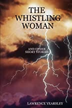 The Whistling Woman And Other Short Stories