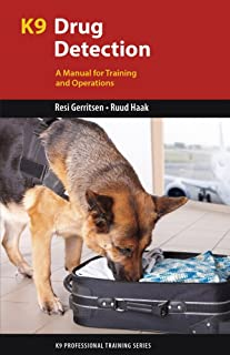 K9 Drug Detection: A Manual for Training and Operations (K9 Professional Training Series)
