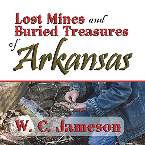 Lost Mines and Buried Treasures of Arkansas audiobook cover art