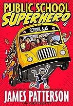 Public School Superhero by Patterson, James, Tebbetts, Chris (2015) Hardcover